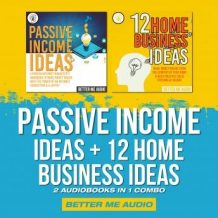 Passive Income Ideas + 12 Home Business Ideas: 2 Audiobooks in 1 Combo