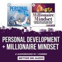 Personal Development + Millionaire Mindset: 2 Audiobooks in 1 Combo