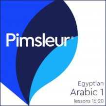 Pimsleur Arabic (Egyptian) Level 1 Lessons 16-20: Learn to Speak and Understand Egyptian Arabic with Pimsleur Language Programs