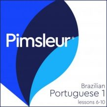 Pimsleur Portuguese (Brazilian) Level 1 Lessons 6-10: Learn to Speak and Understand Brazilian Portuguese with Pimsleur Language Programs