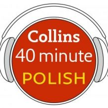 Polish in 40 Minutes: Learn to speak Polish in minutes with Collins