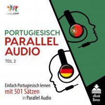 Portugiesisch Parallel Audio - Einfach Portugiesisch lernen mit 501 Stzen in Parallel Audio - Teil 2