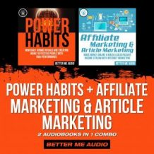 Power Habits + Affiliate Marketing & Article Marketing: 2 Audiobooks in 1 Combo