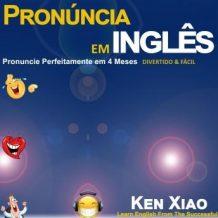 Pronncia em ingls: Pronuncie Perfeitamente em 4 Meses - Divertido & Fcil
