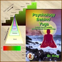 Psychology behind Yoga : Lesser Known Insights into the Ancient Science of Yoga