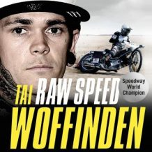Raw Speed: The Autobiography of the Three-Times World Speedway Champion