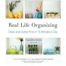 Real Life Organizing: Clean and Clutter-Free in 15 Minutes a Day