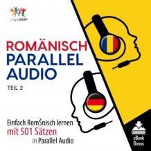 Romnisch Parallel Audio - Einfach Rumnisch lernen mit 501 Stzen in Parallel Audio - Teil 2