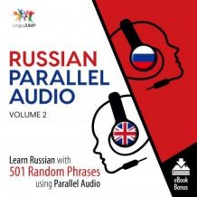 Russian Parallel Audio - Learn Russian with 501 Random Phrases using Parallel Audio - Volume 2