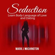 Seduction: Learn Body Language of Love and Dating