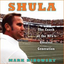 Shula: The Coach of the NFL's Greatest Generation