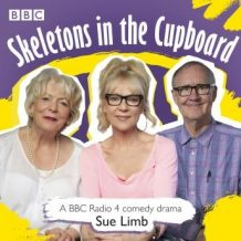 Skeletons in the Cupboard: A BBC Radio 4 Comedy Drama