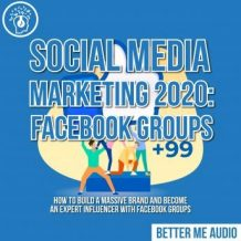 Social Media Marketing 2020: Facebook Groups: How to Build a Massive Brand and Become an Expert Influencer With Facebook Groups