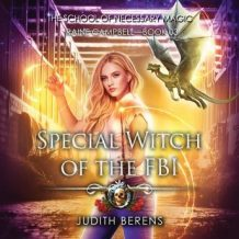 Special Witch of the FBI: An Urban Fantasy Action Adventure