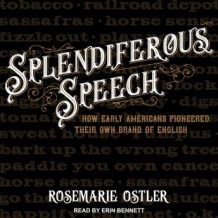 Splendiferous Speech: How Early Americans Pioneered Their Own Brand of English