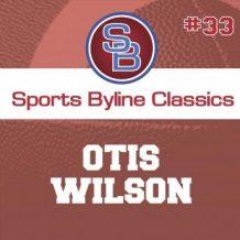 Sports Byline: Otis Wilson