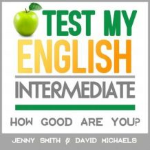 Test My English. Intermediate.: How Good Are You?