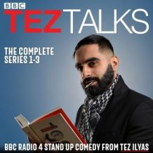 Tez Talks: The Complete Series 1-3: BBC Radio 4 stand up comedy