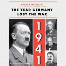 The 1941: The Year Germany Lost the War