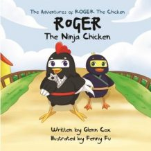 The Adventures of Roger the Chicken - Roger the Ninja Chicken