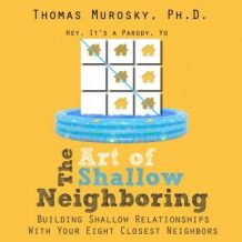 The Art of Shallow Neighboring: Building Shallow Relationships With Your Eight Closest Neighbors