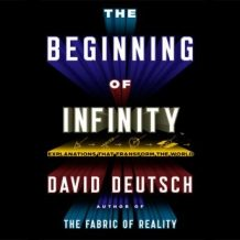 The Beginning Infinity: Explanations That Transform the World
