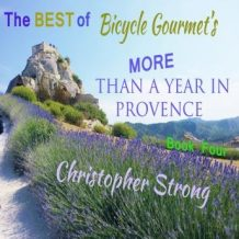 The Best of Bicycle Gourmet's - More Than a Year in Provence - Book Four