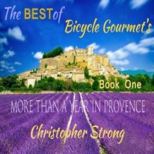The Best of Bicycle Gourmet's - More Than a Year in Provence - Book One