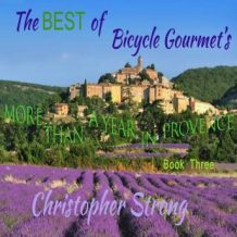 The Best of Bicycle Gourmet's - More Than a Year in Provence - Book Three