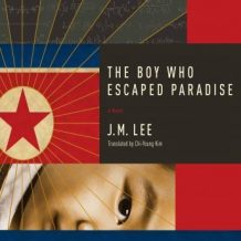The Boy Who Escaped Paradise: A Novel