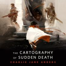 The Cartography of Sudden Death: A Tor.Com Original