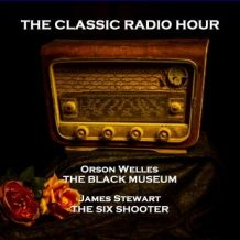The Classic Radio Hour - Volume 6 - Author's Playhouse (A Miracle in the Rain) & The Man Called X (Custom Cigarettes)