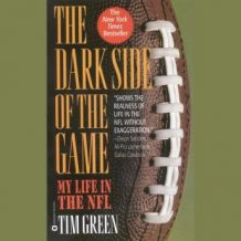 The Dark Side of the Game: My Life in the NFL