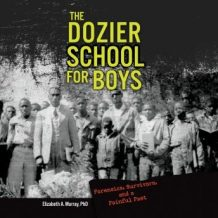 The Dozier School for Boys: Forensics, Survivors, and a Painful Past