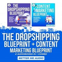 The Dropshipping Blueprint + Content Marketing Blueprint: 2 Audiobooks in 1 Combo