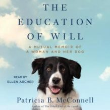 The Education of Will: A Mutual Memoir of a Woman and Her Dog