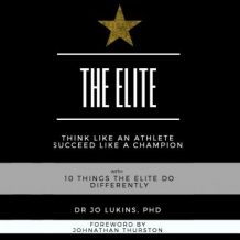 The Elite - think like an athlete succeed like a champion with 10 things the elite do differently