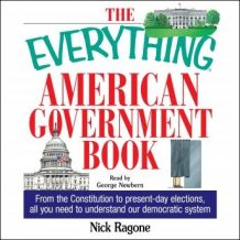 The Everything American Government Book: From the Constitution to Present-Day Elections, All You Need to Understand Our Democratic System