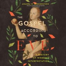 The Gospel according to Eve: A History of Womens Interpretation