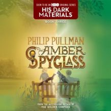 The His Dark Materials: The Amber Spyglass (Book 3)