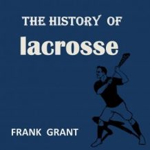 The History of Lacrosse