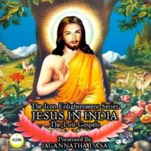 The Icon Enlightenment Series - Jesus In India The Lost Gospels