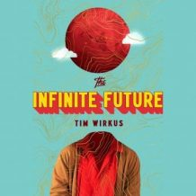 The Infinite Future: A Novel