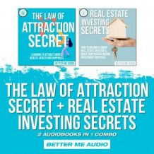 The Law of Attraction Secret + Real Estate Investing Secrets: 2 Audiobooks in 1 Combo
