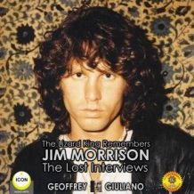 The Lizard King Remembers Jim Morrison - The Lost Interviews
