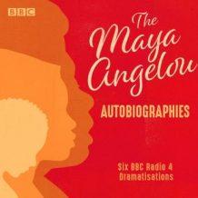 The Maya Angelou Autobiographies: Six BBC Radio 4 dramatisations