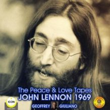 The Peace & Love Tapes John Lennon 1969