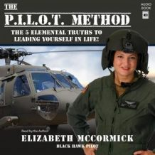 The PILOT Method: The 5 Elemental Truths to Leading Yourself in Life!