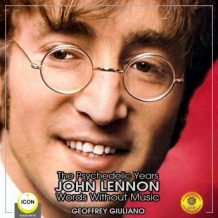 The Psychedelic Years John Lennon - Words Without Music