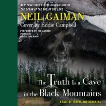 The Truth is a Cave in the Black Mountains: A Tale of Travel and Darkness with Pictures of All Kinds